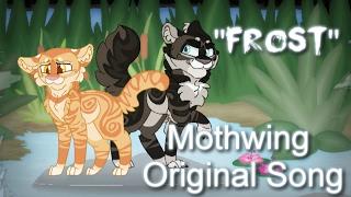 """Frost"" Mothwing. (ORIGINAL WARRIOR CATS SONG)"