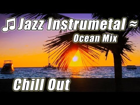 JAZZ MUSIC Instrumental Romantic PIANO Electro Relaxing Music Ocean Relax Studying Reading Playlist Music Videos
