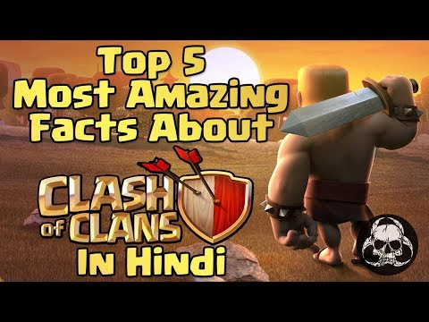 [NEW HINDI] Top 5 Most Amazing Facts About Clash Of Clans In Hindi | COC | Clash Of Clans Hindi HD