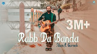 Rabb Da Banda || Ahen ft. Gurmoh || I CAN SHOOT YOU || Latest Punjabi Song 2017