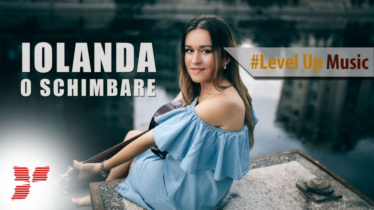 Iolanda - O schimbare - || #Level Up Music