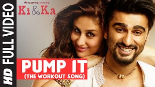 PUMP IT (The Workout Song) FULL VIDEO SONG | KI & KA | Arjun Kapoor, Kareena Kapoor | T-Series