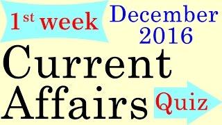 December 2016 1st Week - Best Current Affairs GK QUIZ