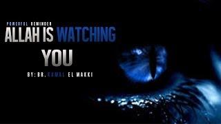 Allah Is Watching You- Powerful Reminder