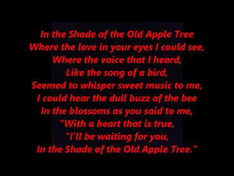 In the Shade of the Old Apple Tree LYRICS WORDS BEST TOP POPULAR FAVORITE TRENDING SING ALONG SONGS