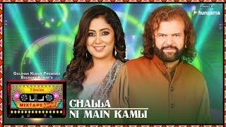 T Series Mixtape Punjabi: Challa /Ni Main Kamli ()|Hans Raj Hans Harshdeep Kaur | Bhushan Kumar