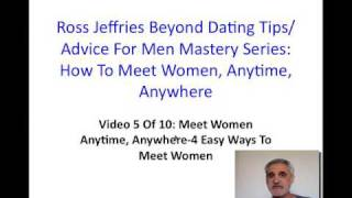 Ross Jeffries Beyond Dating Tips: How to Meet Women, Anytime, Anywhere - Part 5