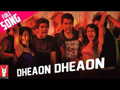Dheaon Dheaon - Full Song - Mujhse Fraaandship Karoge