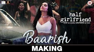 download lagu Baarish - Making  Half Girlfriend  Arjun K gratis