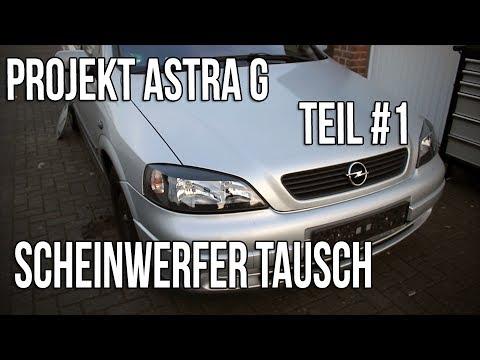 Projekt Astra G Teil 1 Scheinwerfer Tausch German