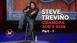 Steve Treviño • Grandpa Joe's Son • Part 1 | LOLflix