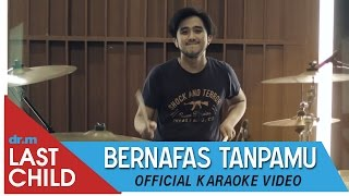 download lagu Last Child Karaoke: Bernafas Tanpamu gratis