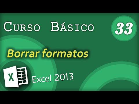Borrar formatos | Excel 2013 Curso Básico #33