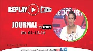 REPLAY - JT Français 20h - Pr : SARAH CISSÉ - 01 Décembre 2016