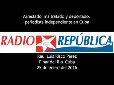 Arrestan, maltrantan y deporatan a Raul Luis Risco Perez en Cuba