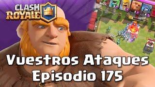 Vuestros Ataques: Ep. #175 [ con Chuter ]   Clash Royale