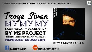 Download Lagu Troye Sivan - My My My! (Acapella - Vocals Only) Gratis STAFABAND