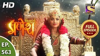 Vighnaharta Ganesh - Ep 563 - Full Episode - 17th October, 2019
