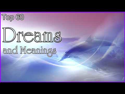 Top 60 Dreams & Meanings