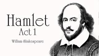 Shakespeare   Hamlet Act 1 Audiobook (Dramatic Reading)