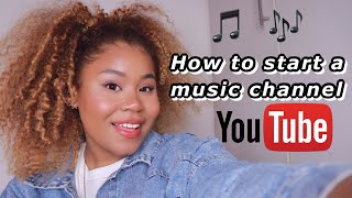 HOW TO : Start a Music YouTube Channel !!!