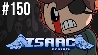 The Binding of Isaac: Rebirth - Episode 150 - No Dreams, Only Tears