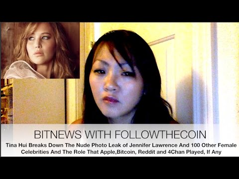 BITNEWS: Fappening, Jennifer Lawrence & Celeb Nude NSFW Photo Leak, Apple, Bitcoin, Reddit, 4Chan