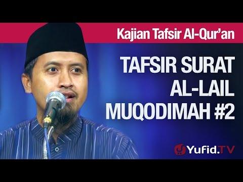 Tafsir Al Quran Surat Al-lail #3: Muqodimah Bagian 2 - Ustadz Abdullah Zaen, MA