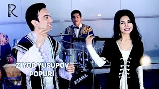 Ziyod Yusupov - Popuri | Зиёд Юсупов - Попури