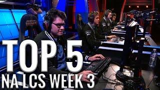 Top 5 Plays NA LCS Week 3 - Coast, Gravity, Team Impulse, TSM, Team Liquid