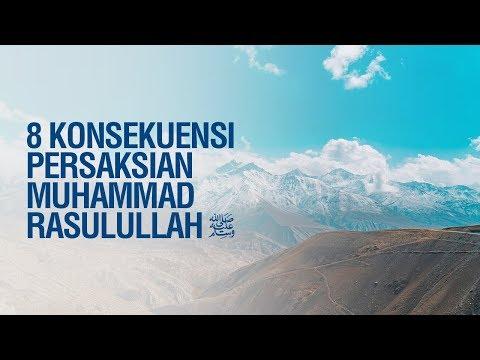 8 Konsekuensi Persaksian Muhammad Rasulullah - Ustadz Khairullah Anwar Luthfi, Lc