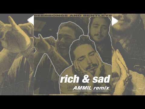 Post Malone - Rich & Sad (AMMIL Remix)