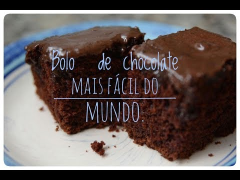 bolo de chocolate mais fácil do mundo.