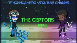 The Ceptors:Ep.1