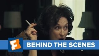 August Osage County | Behind the Scenes | FandangoMovies