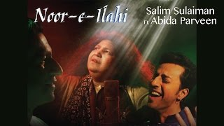 Noor E Ilahi - Official Music Video | Salim Sulaiman Feat. Abida Parveen (Eid Special 2016)