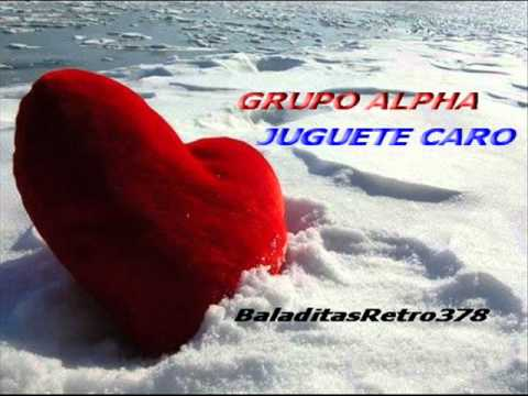 Grupo Alpha - Juguete Caro video
