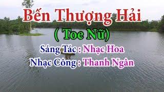 Bến Thượng Hải ( Toe Nữ ) - Nhạc Sống Thanh Ngân