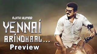Yennai Arindhaal Preview | Ajith Kumar, Trisha, Anushka Shetty, Gautham Menon | Story, Release