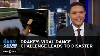 Drake's Viral Dance Challenge Leads to Disaster | The Daily Show
