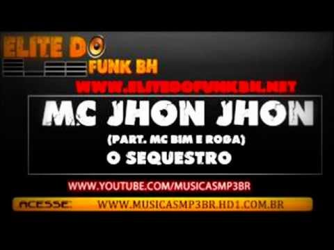 MC Jhon Jhon Part. Bim e Roga - O Sequestro
