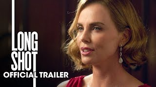 "Long Shot (2019 Movie) Official Trailer ""Unexpected"" – Seth Rogen, Charlize Theron"