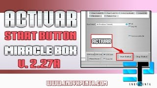 Activar Start Button del Miracle Box V. 2.27a ★ 2017 ★ BIEN EXPLICADO!