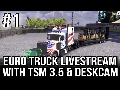 ETS 2 Live-stream with TSM 3.5 and Desk Cam - Part #1