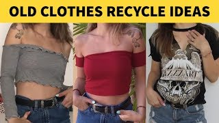 7 DIY WAYS TO TRANSFORM OLD CLOTHES   HOW TO REFASHION YOUR T-SHIRTS & LEGGINGS