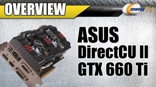 Newegg TV_ ASUS GeForce GTX 660 Ti DirectCUII 2GB 192-bit GDDR5 Video Card Overview