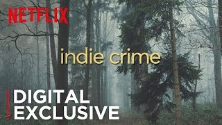 Indie Crime Vs. Blockbuster Crime | Digital Exclusive | Netflix