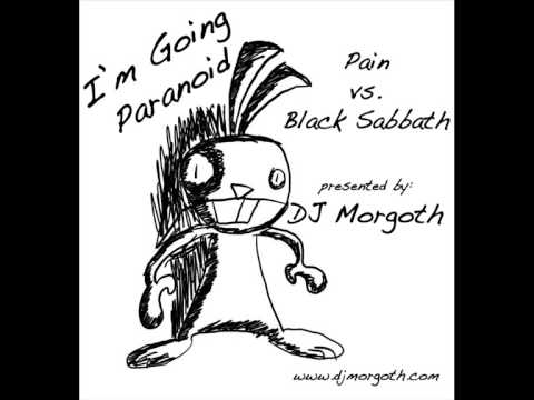 Pain vs. Black Sabbath - I'm Going Paranoid [DJ Morgoth]
