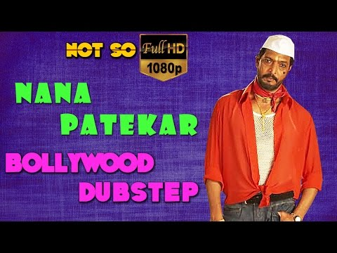Nana Patekar | Bollywood Dubstep | Episode-06