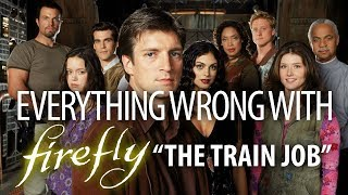 "Everything Wrong With Firefly ""The Train Job"""